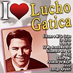 Lucho Gatica I Love Lucho Gatica