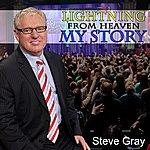 Steve Gray Lightning From Heaven: My Story - Single