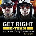 E-Team Get Right (Jb's Hands Up Mix)[Feat. Tasha] - Single