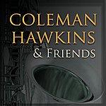 Coleman Hawkins Coleman Hawkins & Friends
