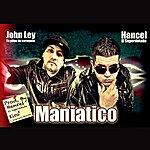 Hancel Maniatico (Feat. John Ley) - Single