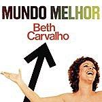 Beth Carvalho Mundo Melhor