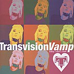 Transvision Vamp Baby I Don't Care - The Collection