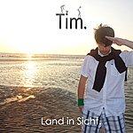 Tim Land In Sicht.