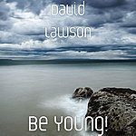 David Lawson Be Young!