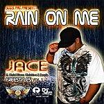 Jace Rain On Me - Single