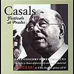 Pablo Casals Casals: Festivals At Prades (1953-1959)