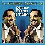 Pérez Prado 15 Grandes Exitos De Dámaso Pérez Prado