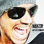 Nakor Get It Tonight - Single