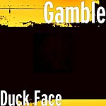 Gamble Duck Face - Single