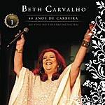 Beth Carvalho Beth Carvalho - 40 Anos De Carreira - Ao Vivo No Theatro Municipal - Vol. 1