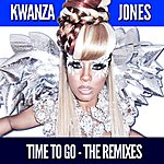 Kwanza Jones Time To Go - The Remixes