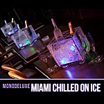 Monodeluxe Miami Chilled On Ice