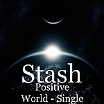 Stash Positive World - Single