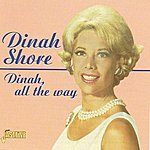 Dinah Shore Dinah, All The Way