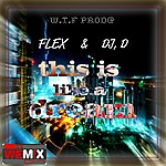 Flex This Is Like A Dream