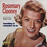 Rosemary Clooney Something To Remember Me By