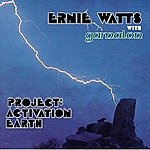 Ernie Watts Project; Activation Earth