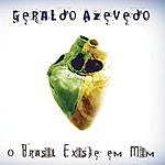 Geraldo Azevedo O Brasil Existe Em Mim