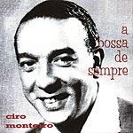 Cyro Monteiro A Bossa De Sempre