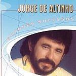 Jorge De Altinho Grandes Sucessos - Jorge De Altinho