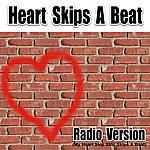 Single Version Heart Skips A Beat (My Heart Skip Skip Skips A Beat) [Radio Version]