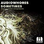 Audiowhores Sometimes (Remixes)