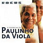 Paulinho Da Viola Focus - O Essencial De Paulinho Da Viola