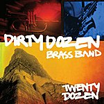 The Dirty Dozen Brass Band Twenty Dozen