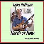 Mike Hoffman North Of Now