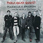 Pablo Aslan Piazzolla In Brooklyn (The Rebirth Of Jazz Tango)