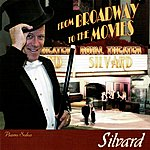 Silvard From Broadway To The Movies