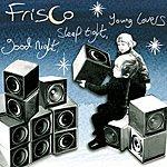 Frisco Good Night, Sleep Tight, Young Lovers