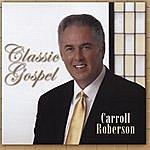 Carroll Roberson Classic Gospel