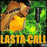 El Capitan Lasta Call