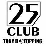 Tony D. 25 Club: Topping