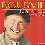 Bourvil Le P'tit Bal Perdu (C'était Bien)