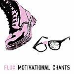 Flux Quartet Motivational Chants