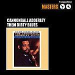 Cannonball Adderley Them Dirty Blues
