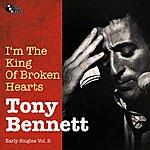 Tony Bennett I'm The King Of Broken Hearts (Early Singles Vol. 2)
