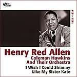 Henry 'Red' Allen I Wish I Could Shimmy Like My Sister Kate (1933 - 1934)