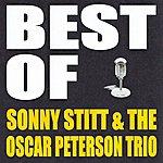 Sonny Stitt Best Of Sonny Stitt & The Oscar Peterson Trio