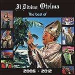 Il Divino Otelma The Best Of Il Divino Otelma (2005 - 2012)