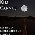 Kim Carnes Everybody Needs Someone - Single