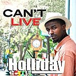 Holliday Can't Live