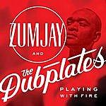 Zumjay Playing With Fire (Feat. King Sing, Daddy Brady & Big Hair)