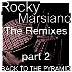 Rocky Marsiano Back To The Pyramid: The Remixes Part 2