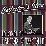 Astor Piazzolla Collector´s Item (La Cachila)