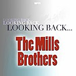 The Mills Brothers Looking Back....The Mills Brothers