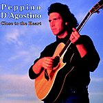 Peppino D'Agostino Close To The Heart